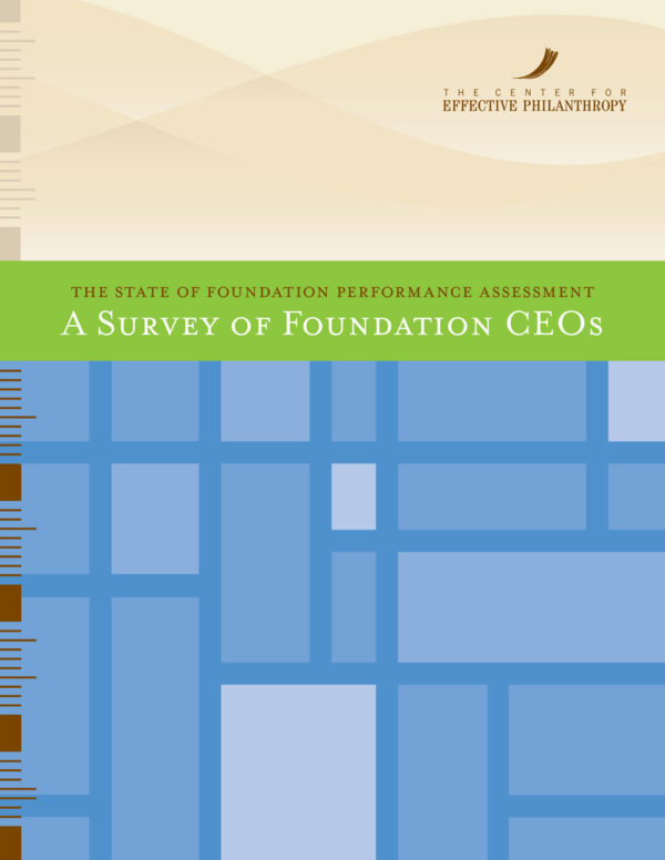 The State of Foundation Performance Assessment: A Survey of Foundation CEOs